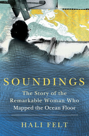 Soundings: The Story of the Remarkable Woman Who Mapped the Ocean Floor (2012)