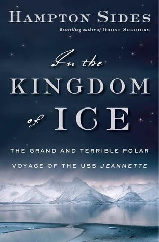 In the Kingdom of Ice: The Grand and Terrible Polar Voyage of the USS Jeannette (2014)