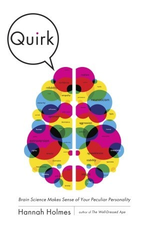 Quirk: Brain Science Makes Sense of Your Peculiar Personality (2011)
