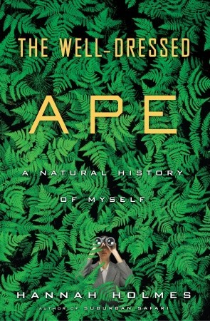 The Well-Dressed Ape: A Natural History of Myself (2008)
