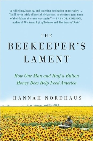 The Beekeeper's Lament: How One Man and Half a Billion Honey Bees Help Feed America (2011)