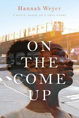 On the Come Up: A Novel, Based on a True Story (2013)