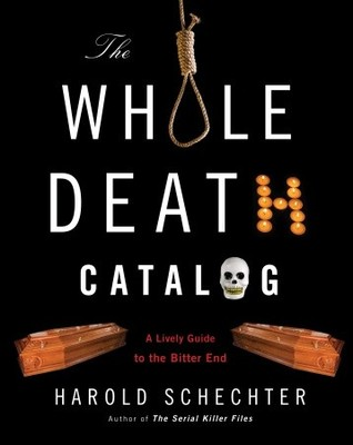 The Whole Death Catalog: A Lively Guide to the Bitter End (2009)