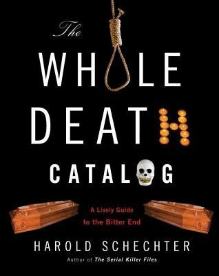 Whole Death Catalog: A Lively Guide to the Bitter End (2009)