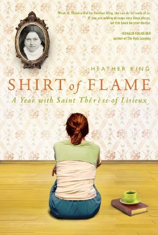 Shirt of Flame: A Year with St. Therese of Lisieux (2011)