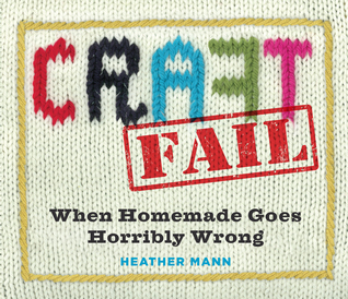 CraftFail: When Homemade Goes Horribly Wrong (2014)
