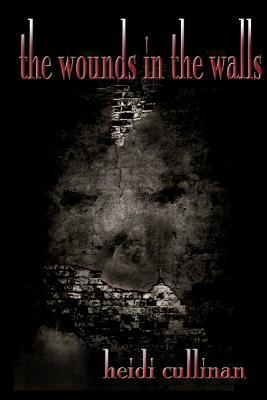 The Wounds in the Walls (2010)