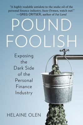 Pound Foolish: Exposing the Dark Side of the Personal Finance Industry (2012)
