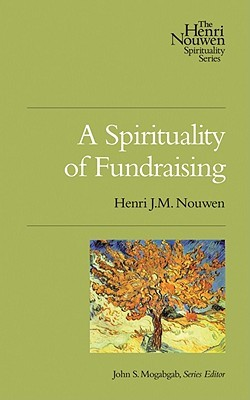 A Spirituality of Fundraising (2011)