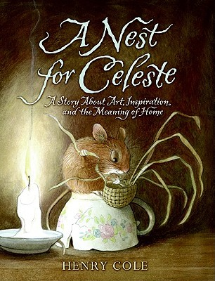 A Nest for Celeste: A Story About Art, Inspiration, and the Meaning of Home (2010)