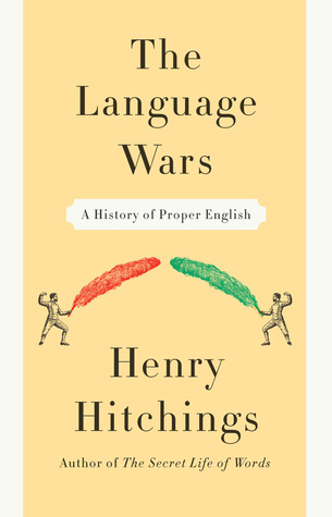 The Language Wars: A History of Proper English (2011)