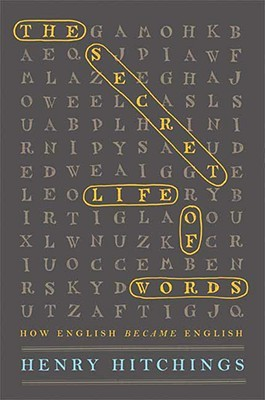 The Secret Life of Words: How English Became English (2008)