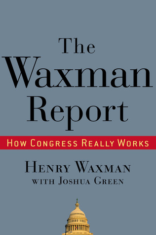 The Waxman Report: How Congress Really Works (2009)