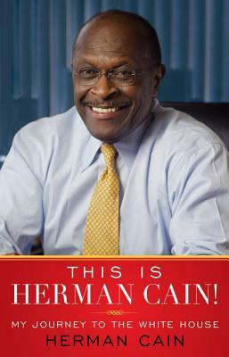This Is Herman Cain!: My Journey to the White House (2011)