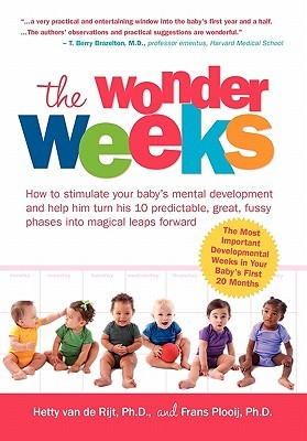 The Wonder Weeks. How to Stimulate Your Baby's Mental Development and Help Him Turn His 10 Predictable, Great, Fussy Phases Into Magical Leaps Forward (2010)