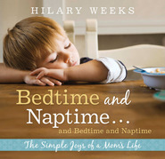 Bedtime and Naptime, and Bedtime and Naptime: The Simple Joys of a Mom's Life (2011)