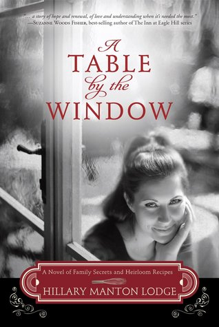 A Table by the Window: A Novel of Family Secrets and Heirloom Recipes (2014)