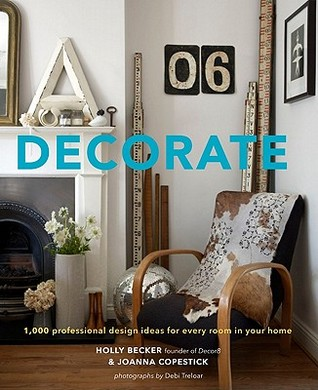 Decorate: 1,000 Design Ideas for Every Room in Your Home (2011)