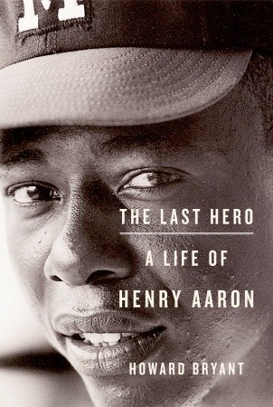 The Last Hero: A Life of Henry Aaron (2010)