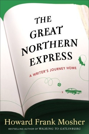 The Great Northern Express: A Writer's Journey Home (2012)