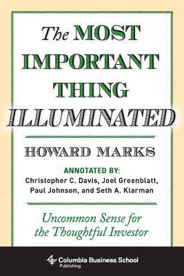 The Most Important Thing Illuminated: Uncommon Sense for the Thoughtful Investor (2013)