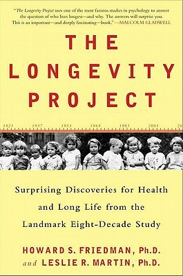 The Longevity Project: Surprising Discoveries for Health and Long Life from the Landmark Eight-Decade Study (2011)