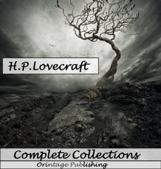 Complete Collection Of H.P.Lovecraft - 150 eBooks With 100+ Audio Book Links(Complete Collection Of Lovecraft's Fiction,Juvenilia,Poems,Essays And Collaborations)