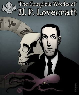 The Complete Works of H.P. Lovecraft (2011)