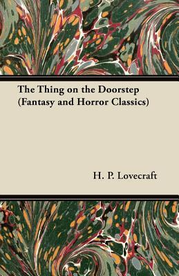 The Thing on the Doorstep (Fantasy and Horror Classics) (2000)