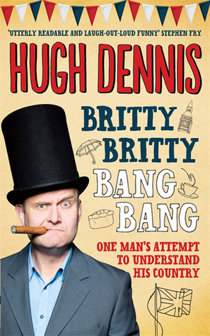 Britty Britty Bang Bang: One Man's Attempt to Understand His Country (2013)