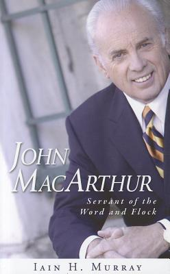 John MacArthur: Servant of the Word and Flock (2011)