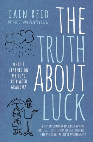 The Truth About Luck: What I Learned on My Road Trip with Grandma (2013)