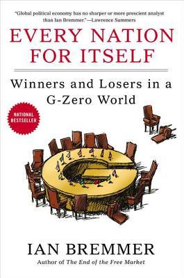 Every Nation for Itself: Winners and Losers in a G-Zero World (2012)