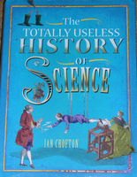 The Totally Useless History of Science (2010)