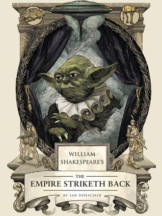 William Shakespeare's The Empire Striketh Back (2014)