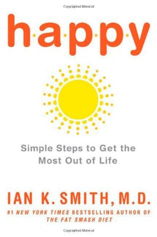 Happy: Simple Steps to Get the Most Out of Life (2010)