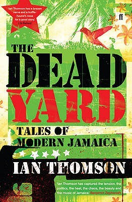 The Dead Yard: Tales of Modern Jamaica (2009)
