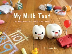 My Milk Toof: The Adventures of ickle and Lardee (2011)