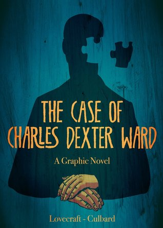 The Case of Charles Dexter Ward: A Graphic Novel (2012)