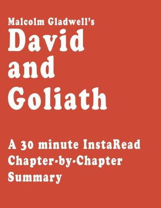 David and Goliath by Malcolm Gladwell - A 30-minute Chapter-by-Chapter Summary (2000)