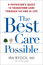 The Best Care Possible: A Physician's Quest to Transform Care Through the End of Life (2012)