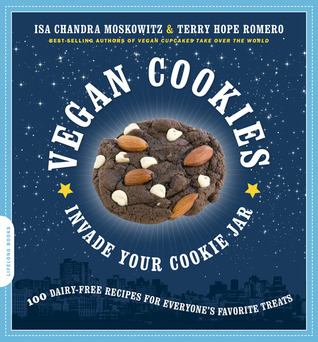 Vegan Cookies Invade Your Cookie Jar: 100 Dairy-Free Recipes for Everyone's Favorite Treats (2009)
