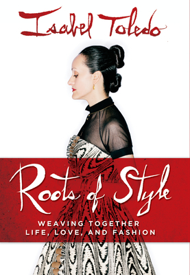 Roots of Style: Weaving Together Life, Love, and Fashion (2012)