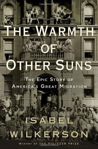 The Warmth of Other Suns: The Epic Story of America's Great Migration (2010)