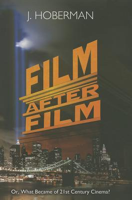 Film After Film: (Or, What Became of 21st Century Cinema?) (2012)
