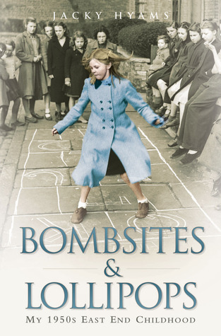 Bombsites and Lollipops: My 1950s East End Childhood (2011)