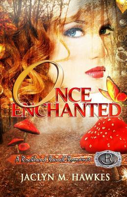 Once Enchanted  A love story (Rockland Ranch Series) (2013)