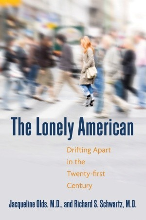 The Lonely American: Drifting Apart in the Twenty-first Century (2009)