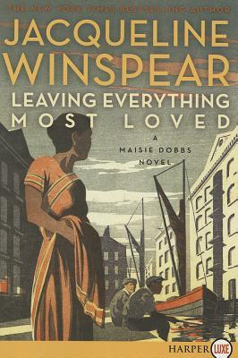 Leaving Everything Most Loved LP: A Maisie Dobbs Novel (2013)