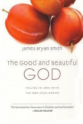 The Good and Beautiful God: Falling in Love with the God Jesus Knows (2009)